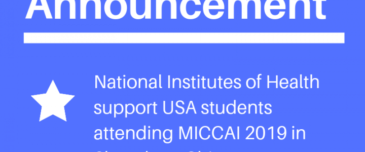 NIH supports USA students to attend MICCAI 2019 Shenzhen